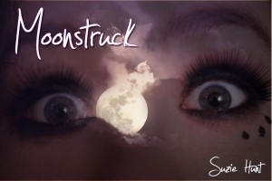 Writing Process: Moonstruck